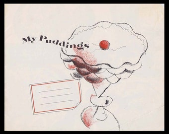 My Puddings Recipe Book by Frances Barton - Vintage Advertising & Recipe Booklet - Published by General Foods Corp. c. 1952