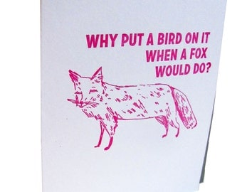 Letterpressed cards, Why put a bird on it when...