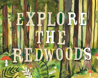 Explore The Redwoods art print | Nature Wall Art | Mixed Media Typography