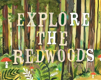 Explore The Redwoods art print | Nature Wall Art | Mixed Media Typography