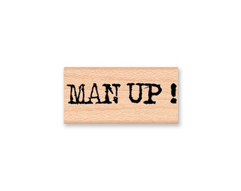 MAN UP-type font-word- wood mounted rubber stamp-#41-13