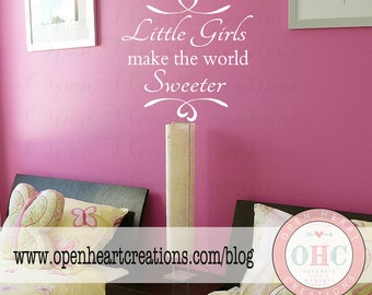 Little Girls Make the World Sweeter Wall Decal - Sisters Play Room Baby Nursery Room Decor with Heart Accents 22H x 22w BA0138
