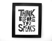 PRINT - think before you speaks BLACK linocut typography poster 8x10