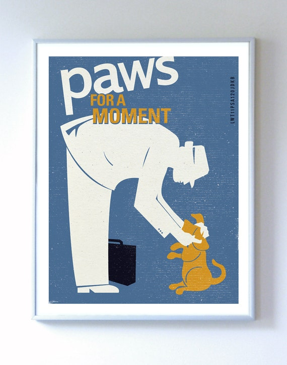 Original Illustration - Pet Care PSA - Paws For A Moment - Typography Art Print