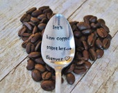 Let's Have Coffee Together FOREVER (TM)- Hand Stamped Vintage Coffee Spoon for Coffee Lovers- by jessicaNdesigns