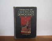 Problems of American Democracy by R. O. Hughes
