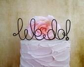 WE DO Wedding Cake Topper - Custom Wedding Cake Topper, Personalized Wedding Cake Decor, Wine Wedding Cake Topper, Rustic Wedding Decoration