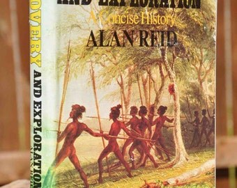 Book: Discovery and Exploration A Concise History, by Alan Reid, published 1980
