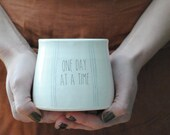 handmade large white comfy coffee or tea modern mug with hand drawn stripes , One Day At A Time {text} under 50