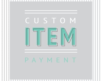 CUSTOM Small ITEM PAYMENT