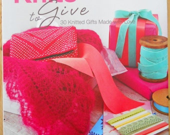 Knits to Give: 30 Knitted Gifts Made with Love, by Debbie Bliss