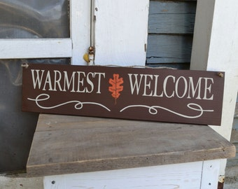 warmest welcome, wood sign