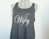 Wifey tank, Wife tank, Wife to be, Wife for lifey, Wifey tee, Wifey tank top, Wifey work out tank, Wife life, Bride tank top, Wifey t shirt