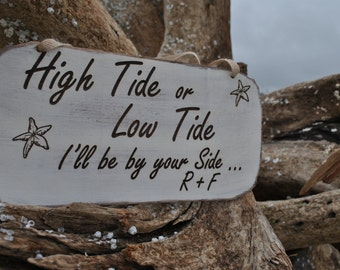 Beach Sign High Tide Or Low Tide I'll Be By Your Side, Customized Beach Cottage Sign, Home Decor Beach Sign, Beach Wall Hanging Sign.
