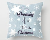 """Christmas 16x16 Throw Pillow Cushion Cover """"I'm Dreaming of a White Christmas"""" Decorate Holiday Blue Navy Snowflake Snow Flakes Modern Decor"""