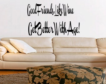 Wall Quotes Good Friends Like Wine Get Better With Age Vinyl Wall Decal Quote Removable Wall Sticker Home Decor (X21)