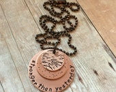 Stronger than Yesterday Necklace, Copper Version