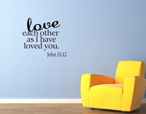 Love Each Other As I Have Loved You: Love Each Other As I Have Loved You Wall By WallStickersDecals