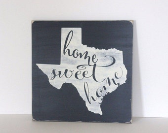 Home sweet home Texas, Texas sign, distressed sign