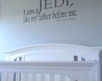 "Star Wars Wall Decal, ""I am a Jedi, like my father before me"" wall decal, Jedi Decal"