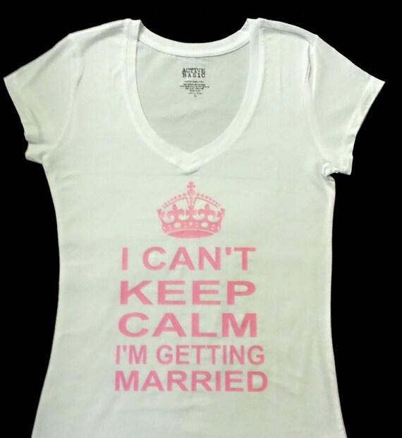 Items Similar To I Can 39 T Keep Calm I 39 M Getting Married T