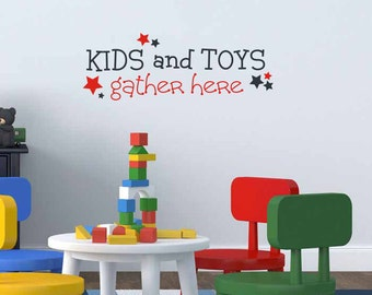 Kids Playroom Decal: Kids and Toys Gather Here - Playroom Sign