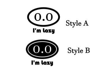 0.0 No Marathon I'm Lazy  -Vinyl Car Decal Sticker - Select Color