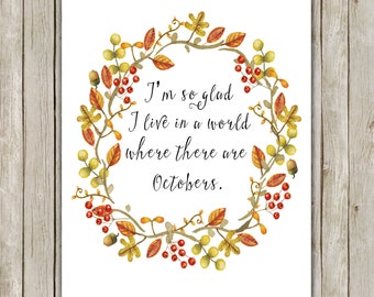8x10 Fall Art Print, I'm So Glad I Live In A World Quote, October Quote, Autumn Decor, Fall Poem Quote Digital Art Print, Instant Download