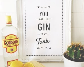 Print by Honey and Fizz - You are the Gin to my Tonic. Printed on matt 200gsm paper. Colour - b&w