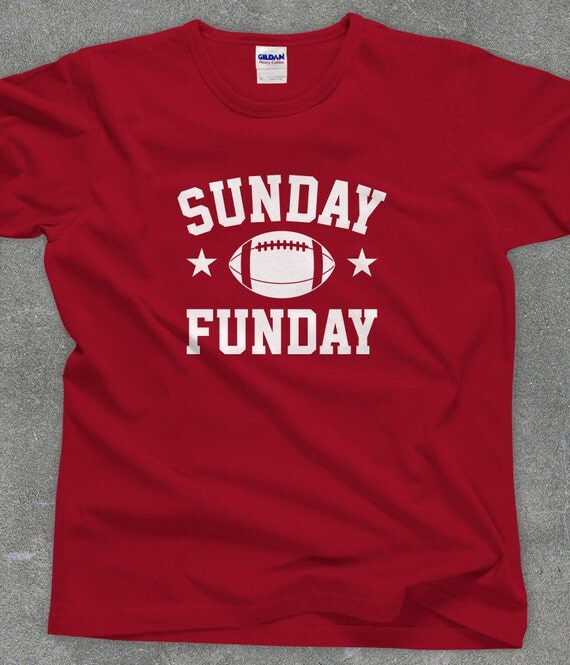 Sunday Funday - football fan t-shirt - You Choose Color