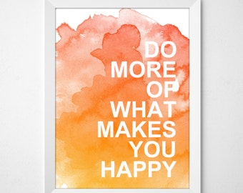 Inspiration Quote Print - Watercolor Quote Print - What Makes You Happy - Typography Quote Art - Watercolor Words - Office Artwork Print