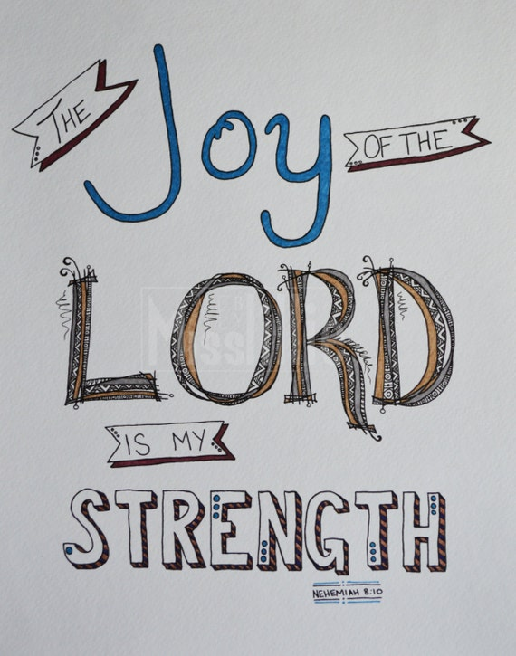 "Hand Drawn Poster - ""The Joy of the Lord is my Strength"""