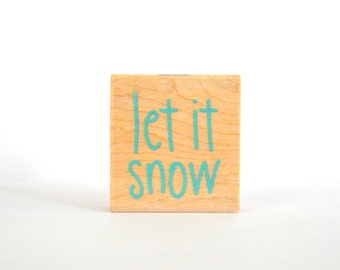 Let It Snow Wood Block Rubber Stamp, Winter Theme Stamp