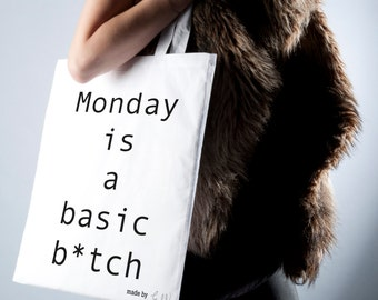 "Tote bag ""Monday is a basic b * tch"" shoulder"
