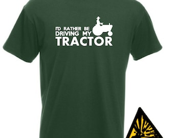 I'd Rather Be Driving My Tractor T-Shirt Joke Funny Tshirt Tee Shirt Farm Farmer