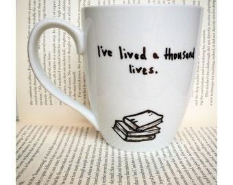 I've lived a thousand lives. A book lover's mug