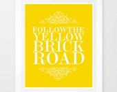 Follow The Yellow Brick Road Art Print