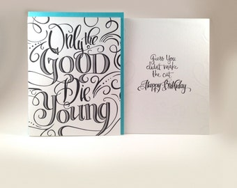 Only The Good Die Young Hand Lettered Birthday Card