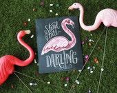 Flamingo Print - Gift For Her - Stand Tall Darling - Girl's Room Art - Chalkboard Art - Chalk Art - Flamingo Illustration - Chalk Art