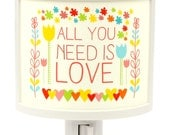 All You Need is Love Cute Night Light Nursery Bathroom hallway Bedroom GET IT nightlight Nite Lite