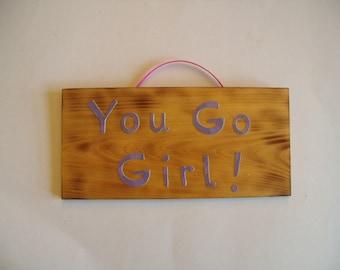 You Go Girl!  sign