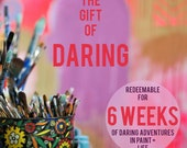 Gift Certificate: Daring Adventures In Paint + Life e-Course ~ Online Class ~ Painting Workshop