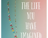 Live The Life - Text - Type - Quote - Flag Photograph  - Summer - Fine Art Photograph - Inspiration - Banner - Bunting - Pink - Turquoise
