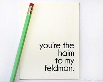 Love Card. Valentine Card. Friendship Card. Haim to Feldman