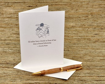 I'd rather have a bottle in front of me - Dorothy Parker quote - letterpress card