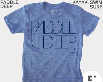 Kids TShirt, Paddle Deep, Boys TShirt, Girls TShirt, Baby Boy Clothes, Swim, SUP, Surf, Stand Up Paddle Board, Toddler Shirt, Kids T-Shirt