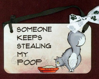 CAT SIGN. Poop Cat, Someone Keeps Stealing my Poop,  Cat Hanging Sign. Cat Lover Gift, Cat Litterbox sign