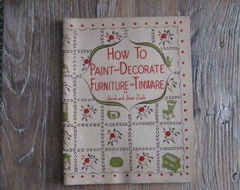 1951 How to Paint & Decorate Furniture and Tinware Book