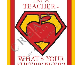 """I'm a Teacher... What's Your Superpower?  8""""x10"""" digital print, Instant Download"""