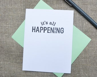 Letterpress Greeting Card  - Stuff My Friends Say - It's All Happening - 113-001